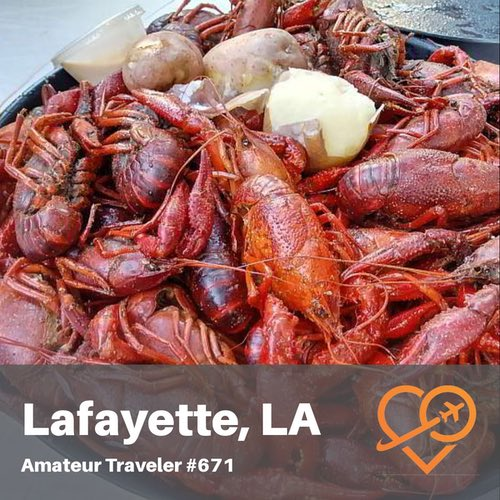 Travel to Lafayette, Louisiana – Episode 671